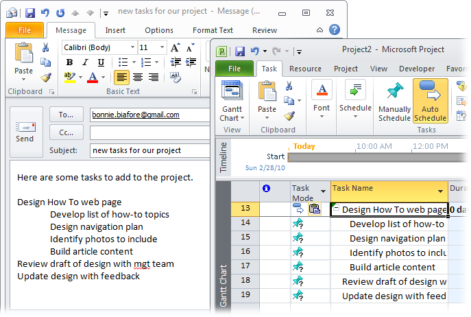 In an Outlook email, select the tasks you want to copy to Project and press Ctrl+C. Switch to Project and select the first blank Task Name cell where you want to copy the tasks. Press Ctrl+V. When you paste the tasks into Project, it uses indents in the email to set the outline levels for the tasks.