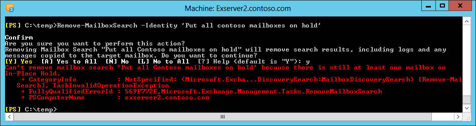 A screen shot showing the error EMS generates if an attempt is made to run the Remove-Search command to remove a search when one or more of the source mailboxes is still on hold.